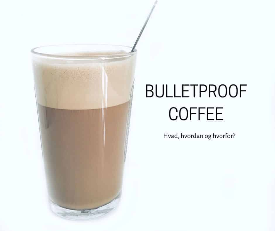 Bulletproof Coffee - opskrift og alt du skal vide om denne populære Keto kaffe