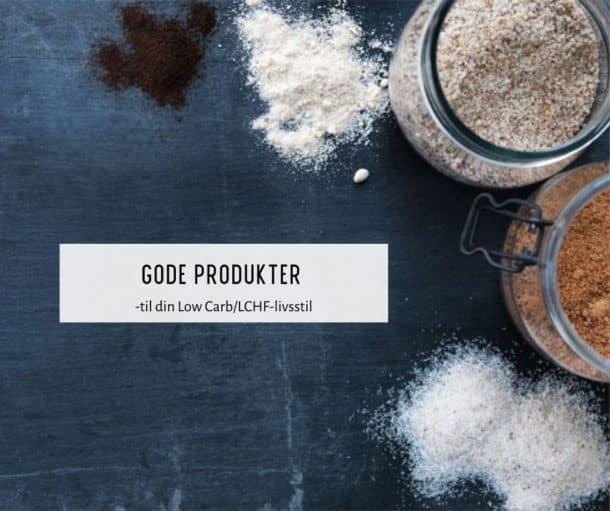 LCHF produkter til bagning, sødning osv.