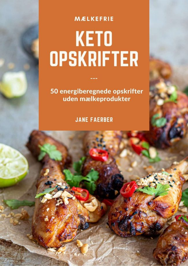 KETO OPSKRIFTER UDEN MÆLKEPRPODUKTER - Energiberegnede opskrifter til alle måltider og komplet kostplan med indkøbsliste