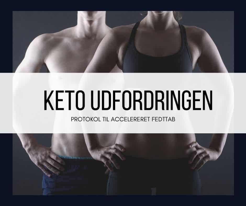 Keto Udfordringen - protokol til accelereret fedttab
