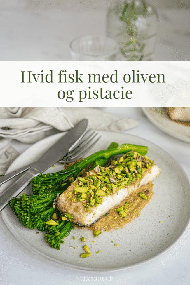 Hvid fisk med oliven og pistacie
