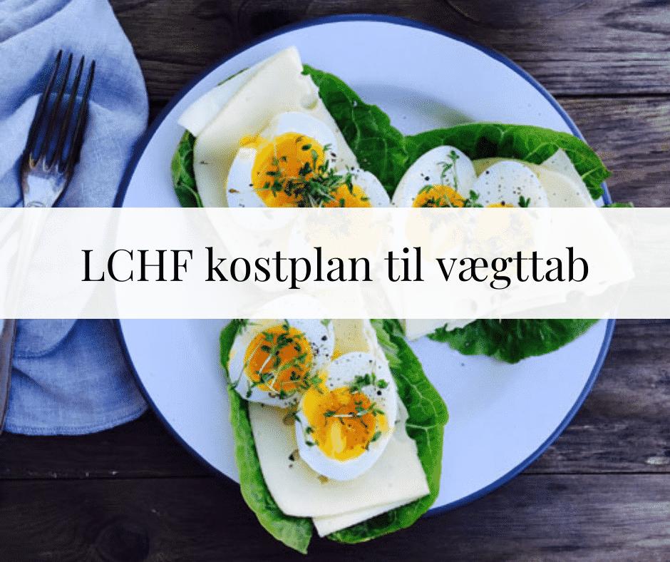 LCHF kostplan til vægttab med indkøbsliste